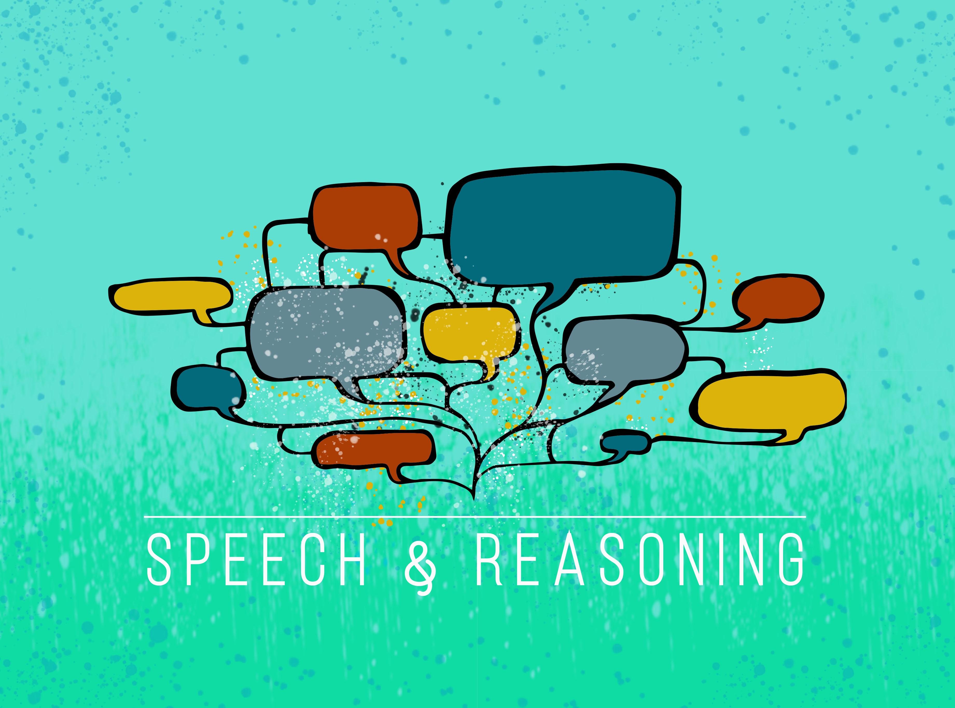 Speech and Reasoning
