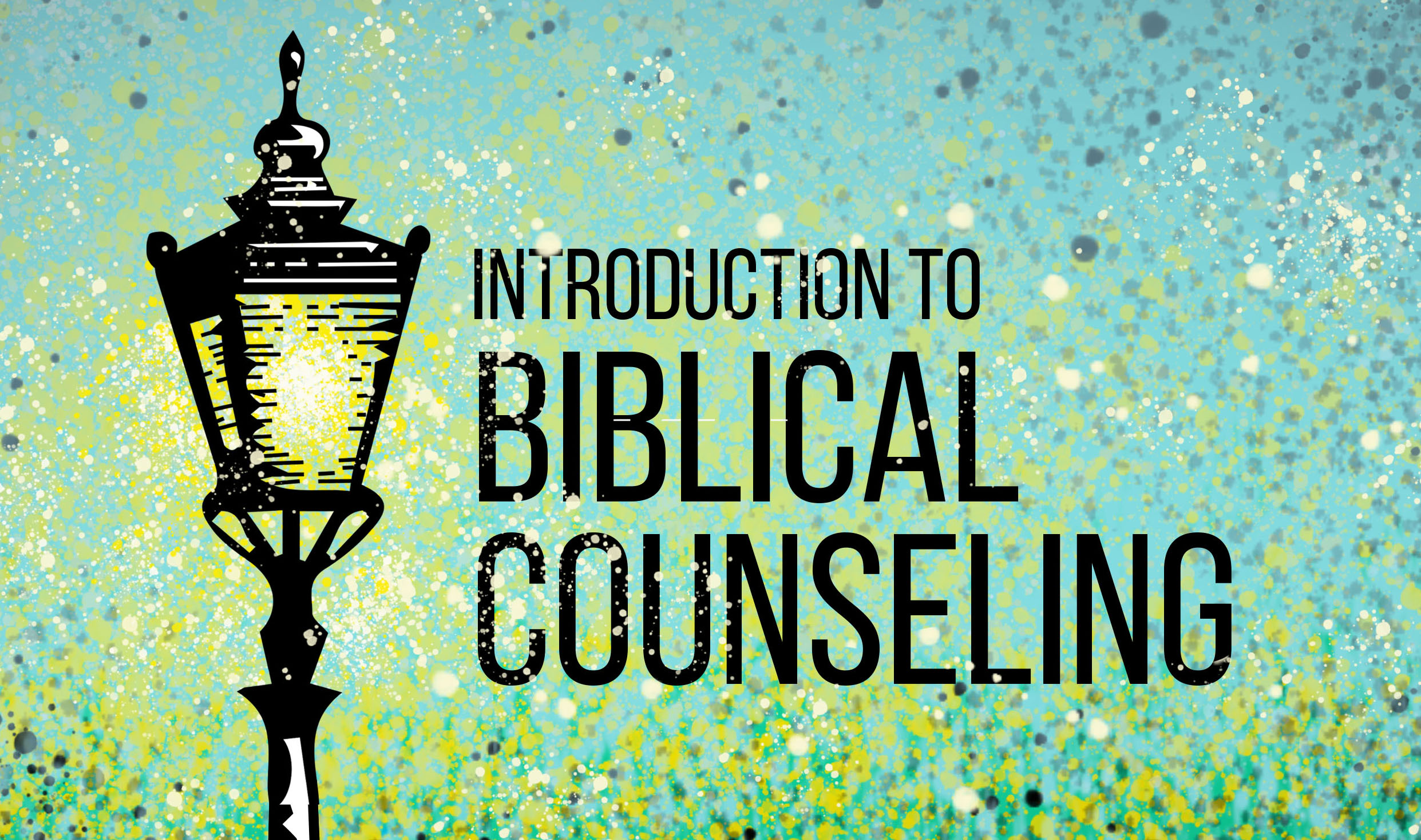 Introduction to Biblical Counseling - Online
